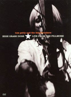 High Grass Dogs: Live from the Fillmore - Tom Petty