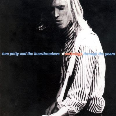 Anthology: Through the Years - Tom Petty,Tom Petty & the