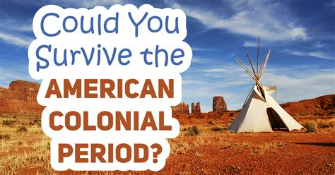 Could You Survive The American Colonial Period? - Quiz