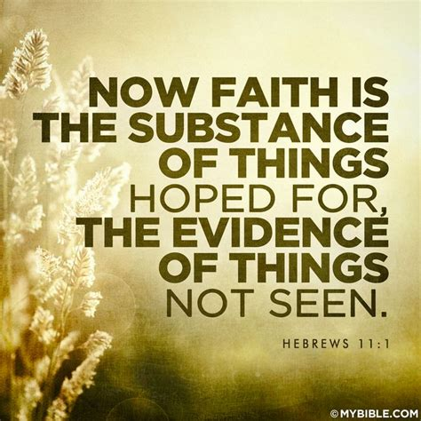 Now faith is the substance of things hoped for, the